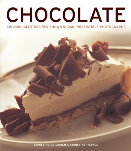 9781780192352: CHOCOLATE: 135 Indulgent Recipes Shown in 260 Irresistible Photographs