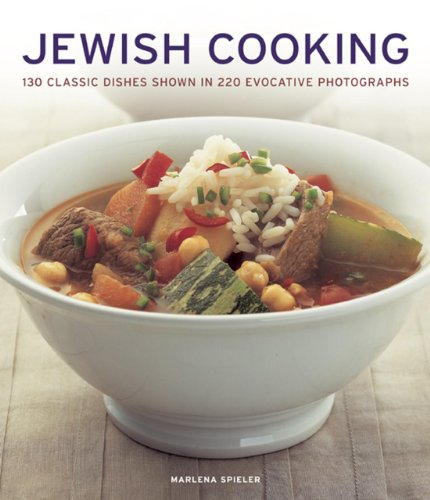 Jewish Cooking: 130 Classic Dishes Shown in 220 Evocative Photographs: Spieler, Marlena