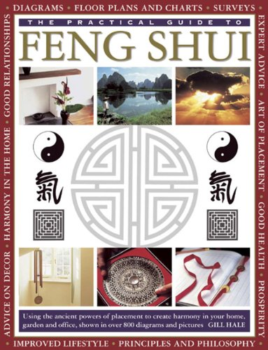 The Practical Guide To Feng Shui  Using The Ancient