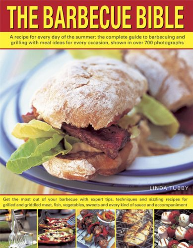 9781780192680: The Barbecue Bible: A Recipe for Every Day of the Summer: the Complete Guide to Barbecuing and Grilling With Meal Ideas for Every Occasion, Shown in More Than 675 Photographs