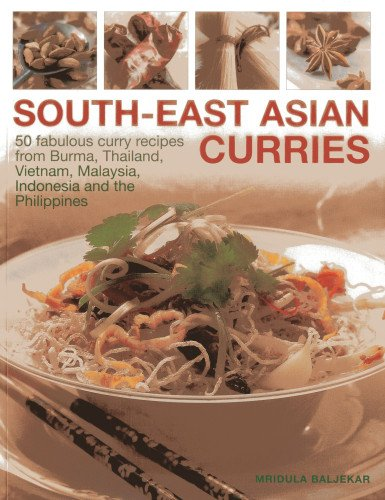 South-East Asian Curries: 50 Fabulous Curry Recipes
