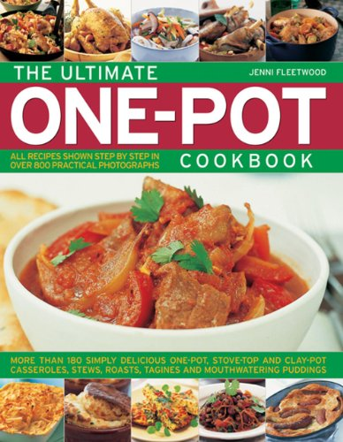 9781780192819: The Ultimate One-Pot Cookbook: More than 180 Simple Delicious One-Pot, Stove-Top and Clay-Pot Casseroles, Stews, Roasts, Tagines and Mouthwatering Puddings