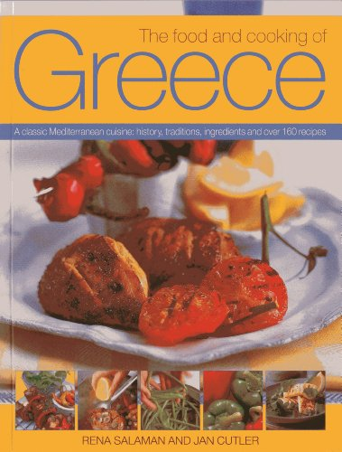 9781780192833: The Food And Cooking Of Greece: A Classic Mediterranean Cuisine: History, Traditions, Ingredients and Over 160 Recipes