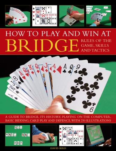 How To Play And Win At Bridge: Rules Of The Game, Skills And Tactics: Bird, David