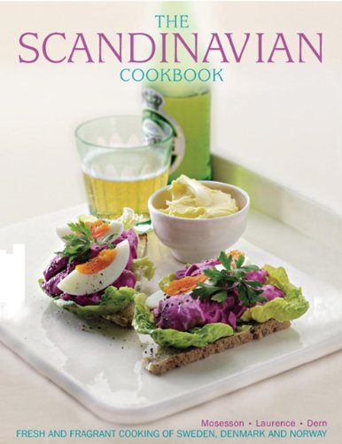 9781780193007: The Scandinavian Cookbook: Fresh and Fragrant Cooking of Sweden, Denmark and Norway