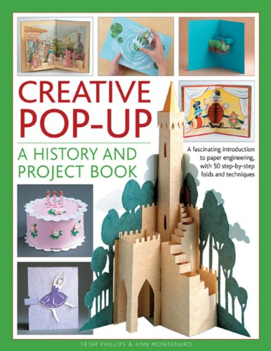 9781780193021: Creative Pop-Up: A History And Project Book: A Fascinating Introduction To Paper Engineering, With 50 Step-By-Step Folds And Projects