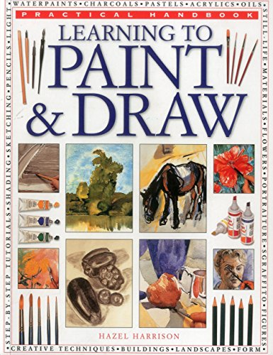 Learning to Paint & Draw (Practical Handbook): Harrison, Hazel