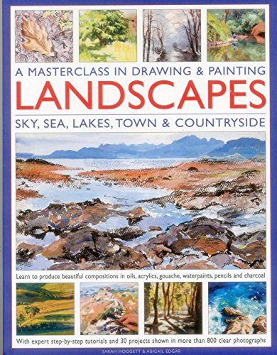 A Masterclass in Drawing & Painting Landscapes: Sky, Sea, Lakes, Town & Countryside (...