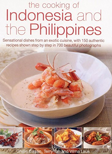 The Cooking of Indonesia and the Philippines: Sensational Dishes from an Exotic Cuisine, with 150 ...