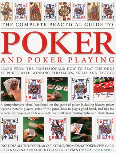 The Complete Practical Guide to Poker and Poker Playing: Learn from the Professionals: How to Beat ...