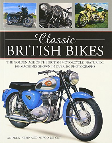 9781780194141: Classic British Bikes: The golden age of the British motorcycle, featuring 100 machines shown in over 200 photographs