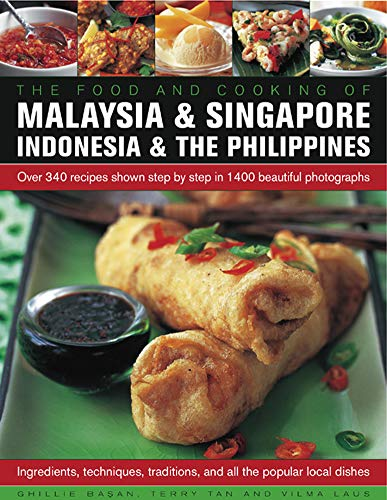 9781780194240: Food and Cooking of Malaysia & Singapore, Indonesia & the Philippines: Over 340 Recipes Shown Step By Step In 1400 Beautiful Photographs