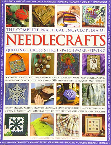9781780194271: The Complete Practical Encyclopedia of Needlecrafts: Quilting, Cross Stitch, Patchwork, Sewing