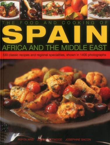 9781780194370: The Food and Cooking of Spain, Africa and the Middle East: Over 300 Traditional Dishes Shown Step by Step in 1400 Photographs (Food & Cooking)