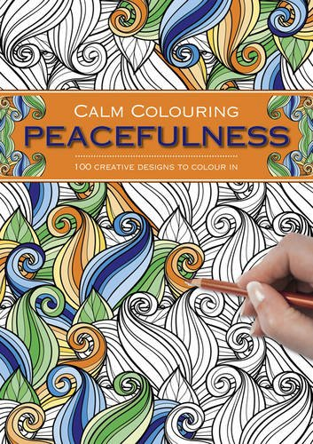 9781780194844: Calm Colouring: Peacefulness: 100 Creative Designs To Colour In