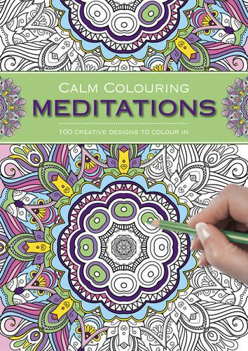 9781780194851: Calm Colouring: Meditations: 100 Creative Designs To Colour In