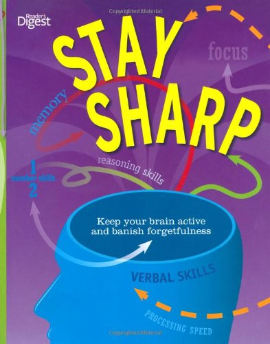 Stay Sharp: Keep Your Brain Active and: Reader's Digest