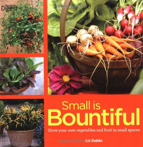 9781780200651: Small Is Bountiful: Grow Your Own Vegetables and Fruit in Small Spaces