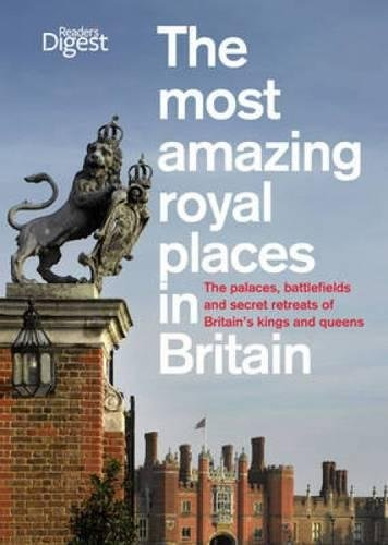 The Most Amazing Royal Places in Britain: Reader's Digest