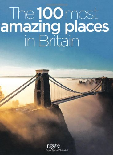 9781780201375: The 100 Most Amazing Places in Britain: A guide to the best of the best
