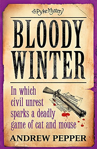 Bloody Winter (A Pyke Mystery): Pepper, Andrew