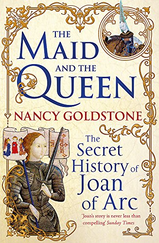 9781780220291: The Maid and the Queen: The Secret History of Joan of Arc