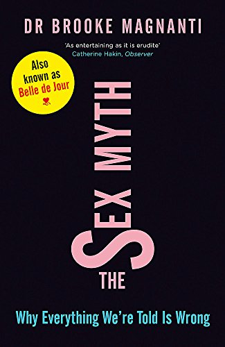 9781780220895: The Sex Myth: Why Everything We're Told is Wrong