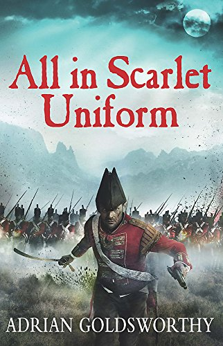 9781780221007: All in Scarlet Uniform (Napoleonic War)