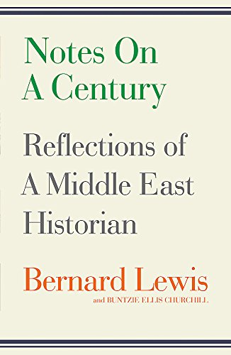 9781780221069: Notes on a Century: Reflections of a Middle East Historian