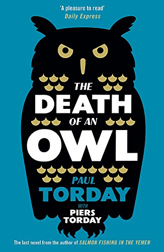 9781780222264: The Death of an Owl: From the author of Salmon Fishing in the Yemen, a witty tale of scandal and subterfuge
