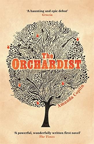 9781780222745: The Orchardist