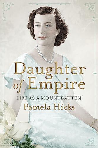 9781780222844: Daughter of Empire: Life as a Mountbatten