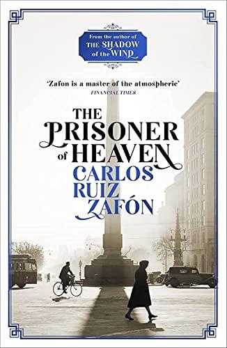The Prisoner of Heaven: The Cemetery of Forgotten Books 3: Carlos Ruiz Zafon