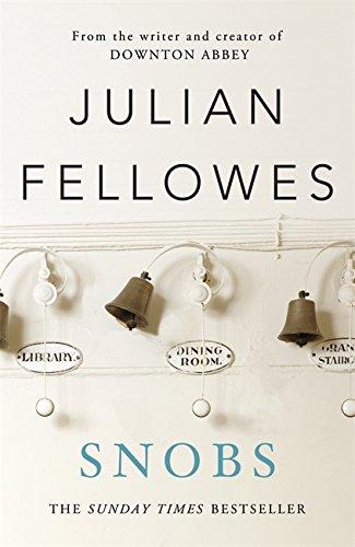 9781780224411: Snobs: A Novel