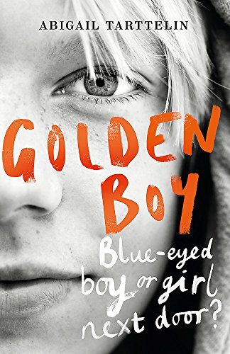 9781780224596: Golden Boy: A compelling, brave novel about coming to terms with being intersex