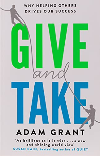 9781780224725: Give and Take: Why Helping Others Drives Our Success