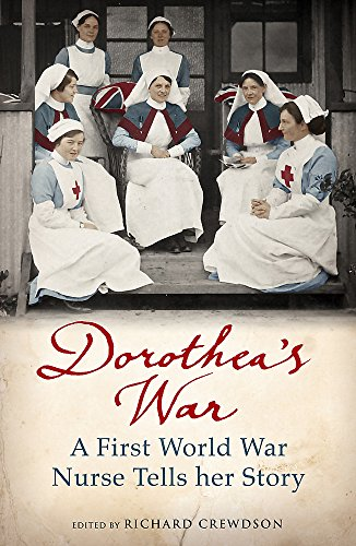 9781780224824: Dorothea's War: A First World War Nurse Tells Her Story