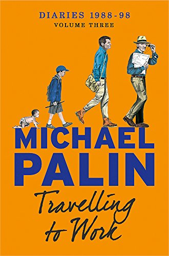 9781780225326: Travelling To Work (Palin Diaries 3)
