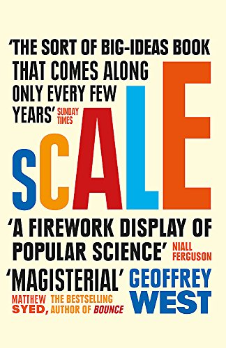 9781780225593: Scale: The Universal Laws of Life and Death in Organisms, Cities and Companies