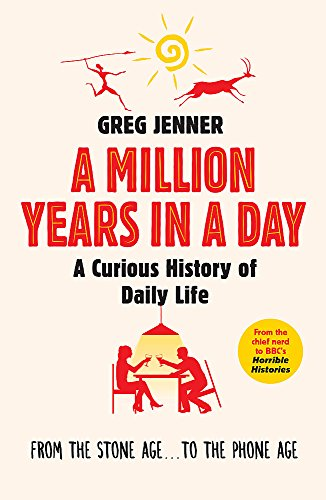 9781780225654: A Million Years in a Day: A Curious History of Daily Life