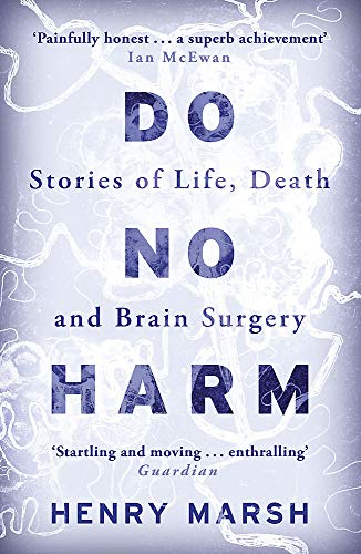 9781780225920: Do No Harm: Stories of Life, Death and Brain Surgery