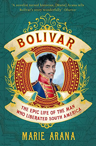 9781780226170: Bolivar: The Epic Life of the Man Who Liberated South America