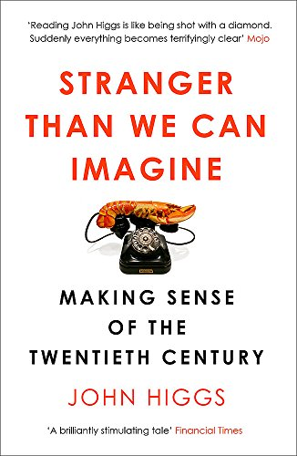 9781780226576: Stranger Than We Can Imagine: Making Sense of the Twentieth Century