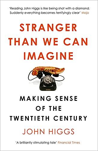 9781780226576: Stranger Than We Can Imagine: Making Sense of the Twentieth Century