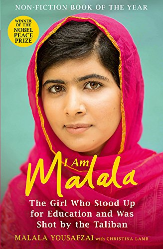 I Am Malala. The Girlk Who Stood Up for Education and Was Shot by the Taliban
