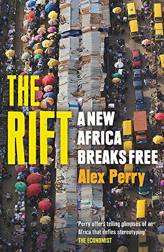 9781780226859: The Rift: A New Africa Breaks Free