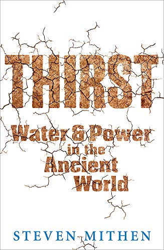 9781780226873: Thirst: Water and Power in the Ancient World