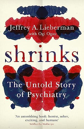9781780227016: Shrinks: The Untold Story of Psychiatry