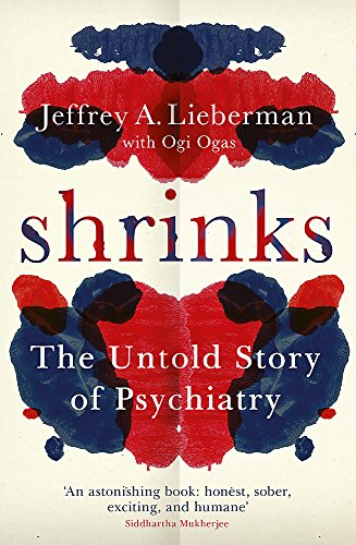 9781780227016: Shrinks: The Untold Story of Psychiatry