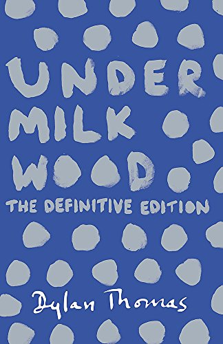 9781780227245: Under Milk Wood: The Definitive Edition